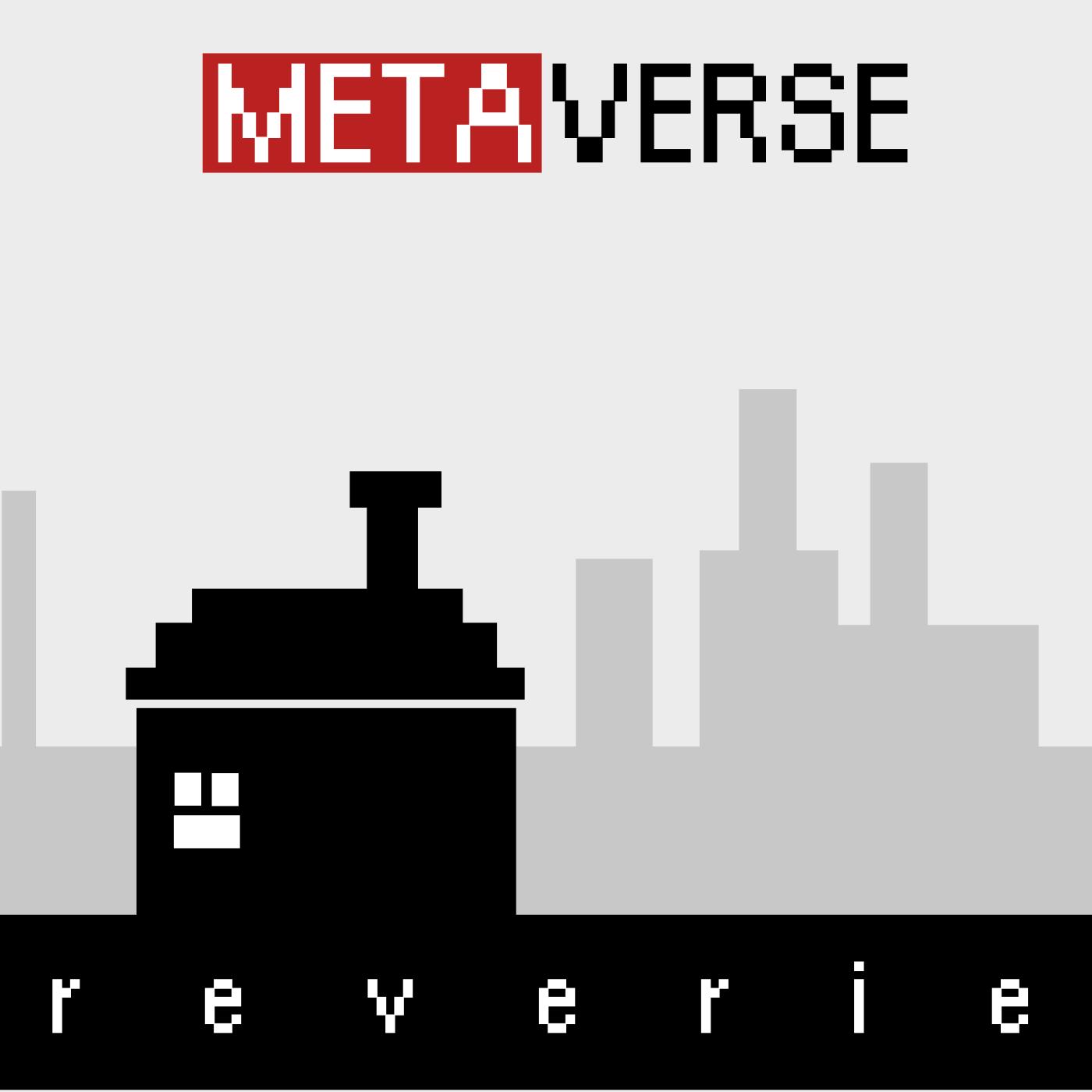 Metaverse Reverie